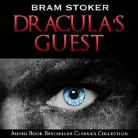 Englische-Hörbuch-Bestseller Dracula's Guest: Audio Book Bestseller Classics Collection